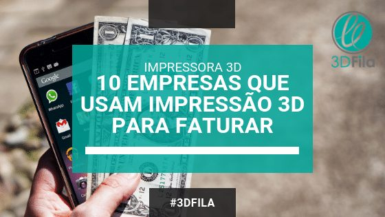 capa mostrando celular e notas de 1 dólar com texto informando e identificando que o artigo falará sobre 10 empresas que estão ganhando dinheiro com impressoras 3d