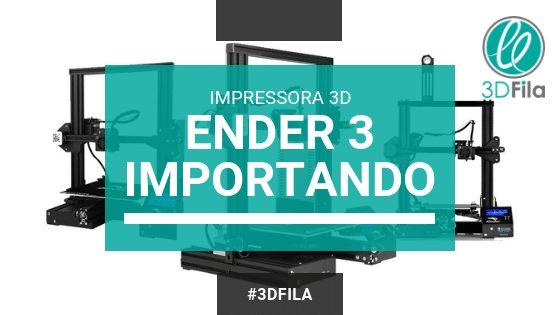 importar a impressora 3D Creality Ender 3